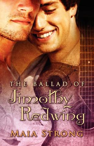 The Ballad of Jimothy Redwing by Maia Strong