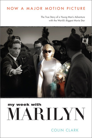 My Week with Marilyn & The Prince, the Showgirl and Me by Colin Clark