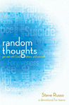 Random Thoughts: Get Real with God, Others, and Yourself: A Devotional for Young Adults