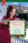 A Door County Christmas: Four Romances Warm Hearts in Wisconsin's Version of Cape Cod