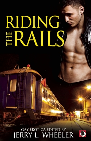 Riding the Rails by Jerry L. Wheeler
