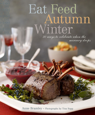 Eat Feed Autumn Winter by Anne Bramley
