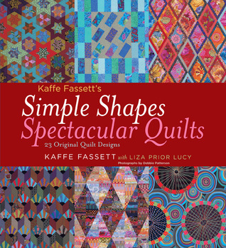 Kaffe Fassett's Simple Shapes Spectacular Quilts by Kaffe Fassett