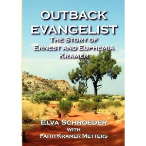 The Outback Evangelist: The Story of Ernest and Euphemia Kramer