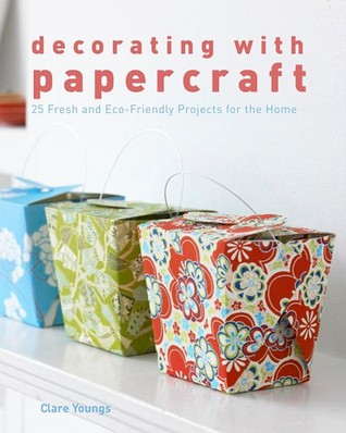 Decorating with Papercraft by Clare Youngs