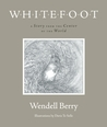 Whitefoot: A Story from the Center of the World