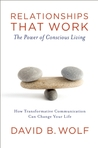 Relationships that Work: The Power of Conscious Living