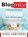 Blogertize: A Leading Expert Shows How Your Blog Can Be a Money-Making Machine