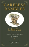 Careless Rambles by John Clare: A Selection of His Poems Chosen and Illustrated by Tom Pohrt