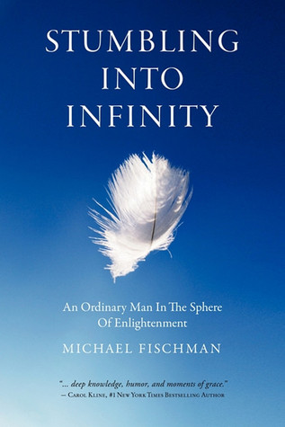 Stumbling Into Infinity by Michael Fischman