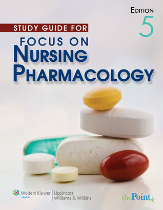 Study Guide to Accompany Focus on Nursing Pharmacology, Fifth... by Amy M. Karch