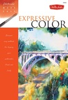 Watercolor Made Easy: Expressive Color: Discover easy methods for keeping your watercolors fresh & lively
