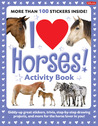 I Love Horses! Activity Book: Giddy-up Great Stickers, Trivia, Step-by-Step Drawing Projects, and More for the Horse Lover in You!
