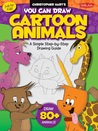 You Can Draw Cartoon Animals: A simple step-by-step drawing guide!