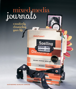 Mixed-Media Journals: Creatively Chronicling Your Life