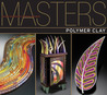 Masters: Polymer Clay: Major Works by Leading Artists