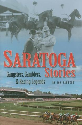 Saratoga Stories: Gangsters, Gamblers & Racing Legends