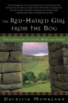 The Red-Haired Girl from the Bog: The Landscape of Celtic Myth and Spirit