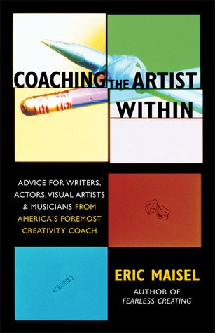 Coaching the Artist Within by Eric Maisel
