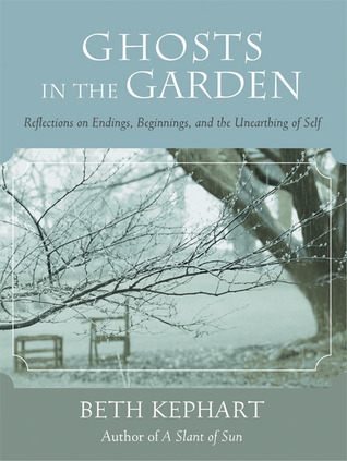 Ghosts in the Garden by Beth Kephart