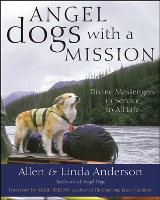 Angel Dogs with a Mission by Allen Anderson