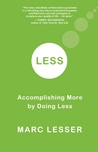 Less: Accomplishing More by Doing Less