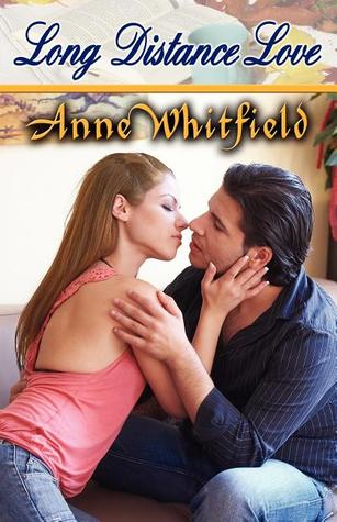 Long Distance Love by Anne Whitfield