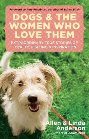 Dogs and the Women Who Love Them by Allen Anderson