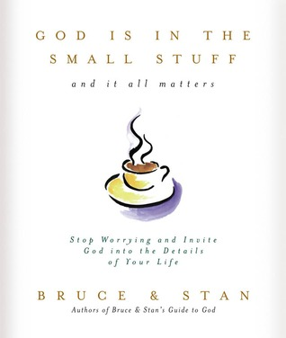 God Is in the Small Stuff... And It All Matters