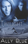 Twilight (Bay City Paranormal Investigations, #3)