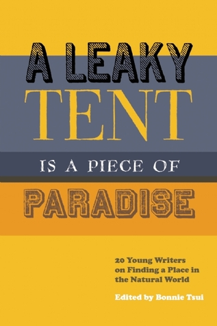 A Leaky Tent Is a Piece of Paradise by Bonnie Tsui