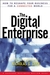 The Digital Enterprise: How to Reshape Your Business for a Connected World