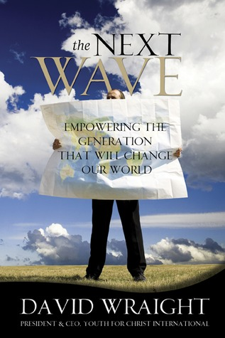 The Next Wave: Empowering the Generation That Will Change Our World