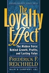 The Loyalty Effect: The Hidden Force Behind Growth, Profits, and Lasting Value