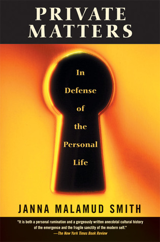 Private Matters: In Defense of the Personal Life