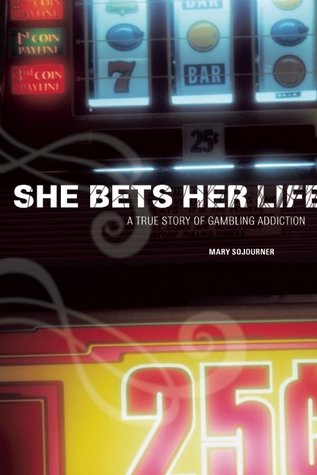 She Bets Her Life by Mary Sojourner
