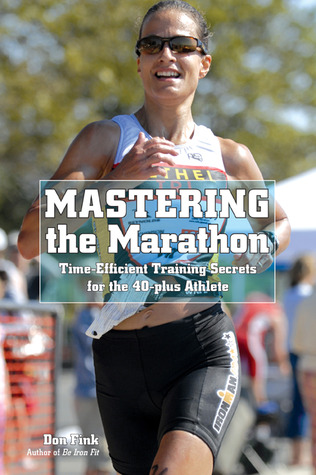 Mastering the Marathon by Don Fink