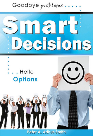 Smart Decisions: Goodbye Problems   Hello Options