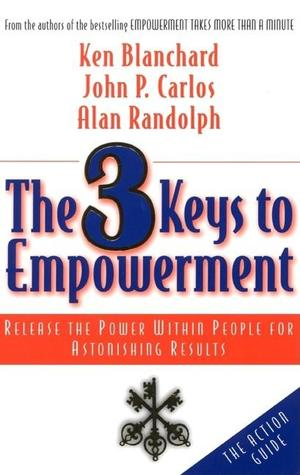 The 3 Keys to Empowerment by Kenneth H. Blanchard
