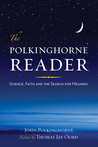 The Polkinghorne Reader: Science, Faith, and the Search for Meaning