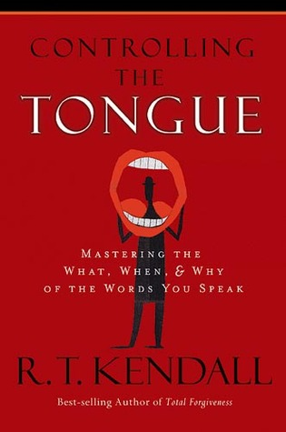 Controlling the Tongue by R.T. Kendall