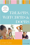 Talkers, Watchers, and Doers: Unlocking Your Child's Unique Learning Style