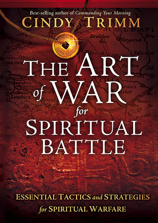 The Art of War for Spiritual Battle by Cindy Trimm