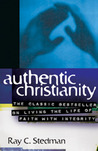 Authentic Christianity: The Classic Bestseller on Living the Life of Faith with Integrity