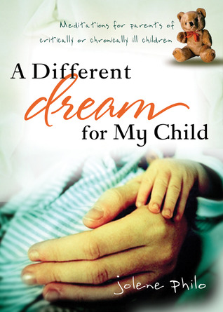 A Different Dream for My Child by Jolene Philo