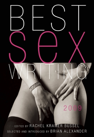 Best Sex Writing 2009 by Rachel Kramer Bussel