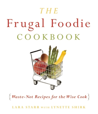 The Frugal Foodie Cookbook by Lynette  Rohrer Shirk