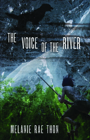 The Voice of the River by Melanie Rae Thon