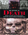 The History of Death: Burial Customs and Funeral Rites, from the Ancient World to Modern Times