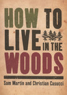 How to Live in the Woods